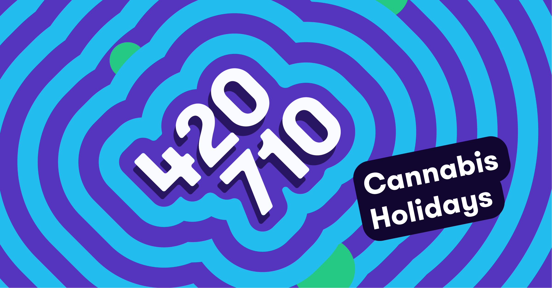 cannabis holidays like 420 and 710