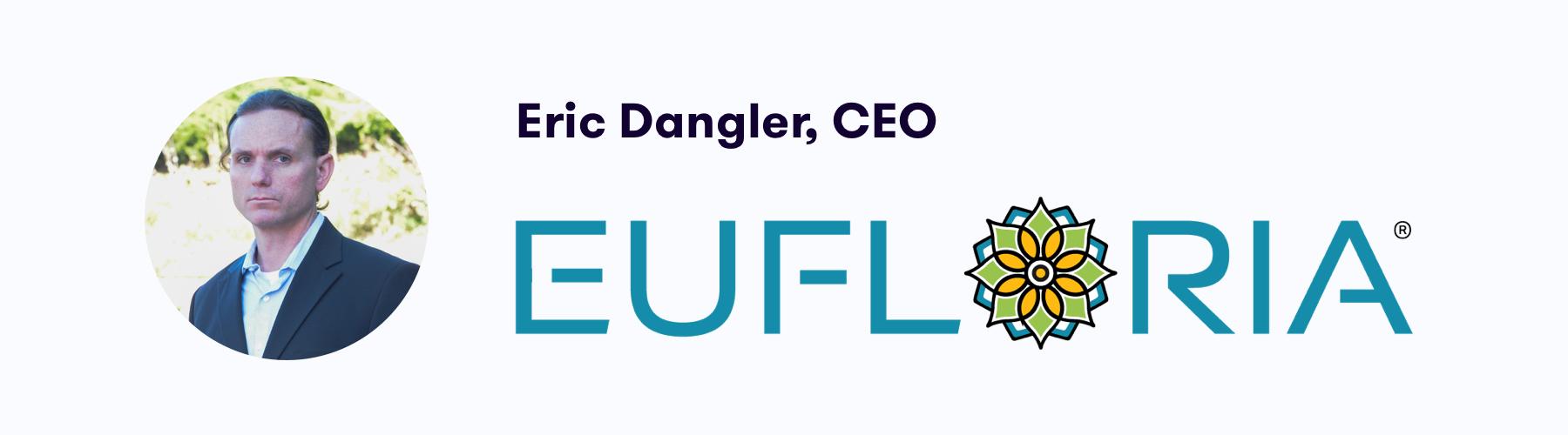 Eric Dangler, CEO of Eufloria, Oklahoma